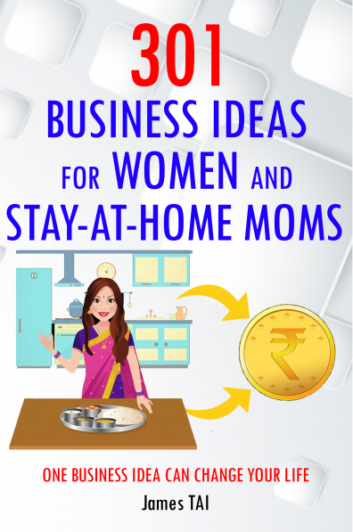 301 Business Ideas for Women and Stay-at-Home Moms
