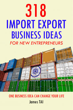 318 Import and Export Business Ideas For New Entrepreneurs