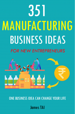 351 Manufacturing Business Ideas For New Entrepreneurs
