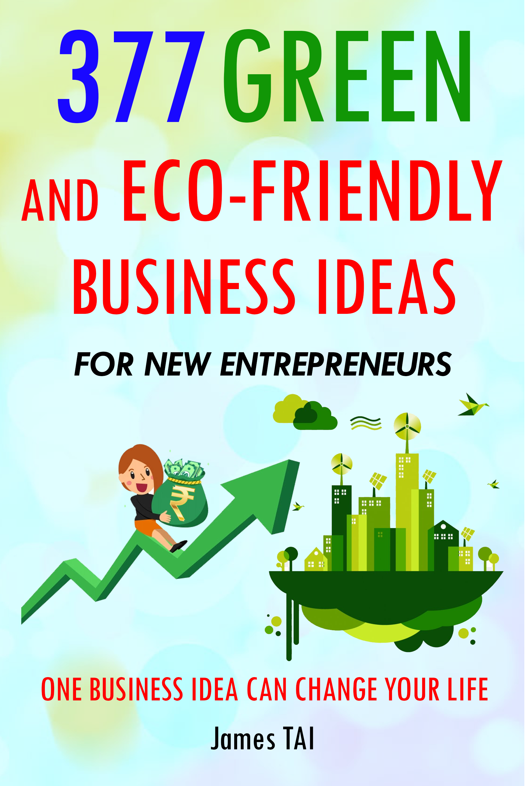 377 Green and Eco-Friendly Business Ideas For New Entrepreneurs