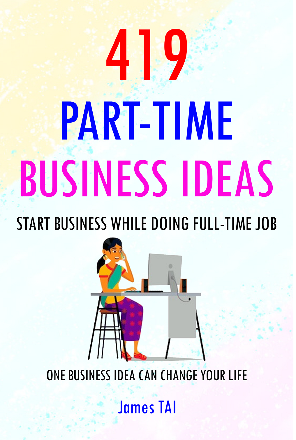 419 Part-Time Business Ideas: Start Business While Doing Full-Time Job