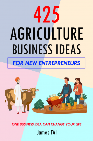 425 Agriculture Business Ideas For New Entrepreneurs